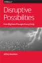 Deals List: Disruptive Possibilities: How Big Data Changes Everything [Kindle Edition]