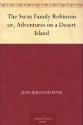 Deals List: The Swiss Family Robinson or, Adventures on a Desert Island Kindle Edition