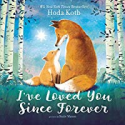 Deals List: Ive Loved You Since Forever Board Book