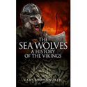 Deals List: The Sea Wolves: A History Of The Vikings Kindle Edition