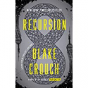 Deals List: Recursion: From the Bestselling Author of Dark Matter Kindle