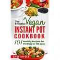 Deals List: The Effective Vegan Instant Pot Cookbook: 101 Recipes Kindle
