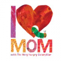 Deals List: I Love Mom with The Very Hungry Caterpillar Hardcover