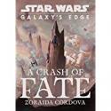 Deals List: Star Wars: Galaxys Edge: A Crash of Fate Kindle Edition