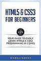 Deals List: HTML5 & CSS3 For Beginners: Your Guide To Easily Learn HTML5 & CSS3 Programming in 7 Days