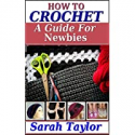 Deals List: How To Crochet - A Guide For Newbies Kindle Edition