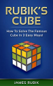 Deals List: Rubik's Cube: How To Solve The Famous Cube In 3 Easy Ways! by James Rubik (Kindle Edition eBook)