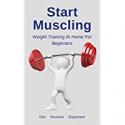 Deals List: Start Muscling: Weight Training At Home For Beginners eBook