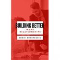 Deals List: Building Better Work Relationships: A Practical Guide Kindle