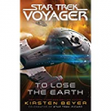 Deals List: To Lose the Earth Star Trek: Voyager Kindle Edition