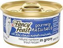 Deals List: 12-Pk 3-oz Purina Fancy Feast Gourmet Naturals Natural Rainbow Trout Recipe In Gravy Canned Cat Food
