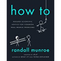 Deals List: How To: Absurd Scientific Advice for Real-World Problems Ebook