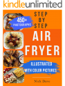 Deals List: Step by Step Air Fryer Cookbook: Tasty Recipes for Beginners with 450 Color Pics by Nick Dave (eBook)
